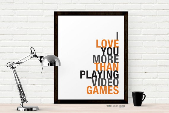Christmas Gift Ideas for Her, Video Games Art Print, I Love You More Than Playing Video Games, Geek Poster