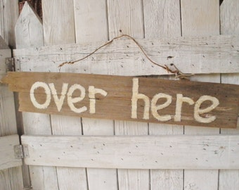 Rustic sign hand painted phrase barn wood 'over here' wire twine strap- free shipping US