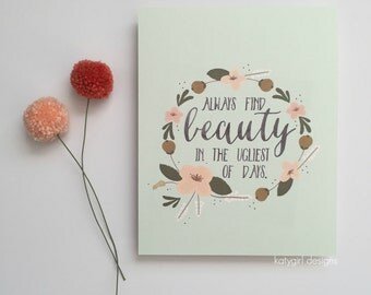 Always Find Beauty - Encouraging and Inspirational Print
