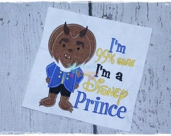 I'm 99% Sure I'm a Disney Prince - Beast - Beauty and the Beast Inspired Embroidered Applique Shirt