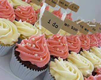 10 i do, me too or eat me Cupcake Toppers ~ Weddings ~ Celebrations