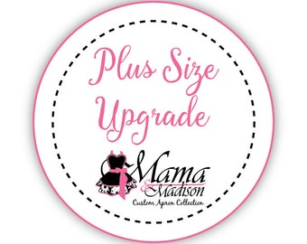 Upgrade Any Apron Purchase To A Plus Size 18 To 20...APRON IS ADDITIONAL