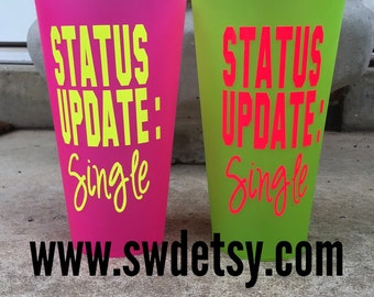 Personalized 32 oz Tumbler, Status Update Single, Gift, Bride, Wedding, Bachelorette,