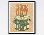 "Rock Out With Your Crock Out - 8""x10"" Print For Your Kitchen"