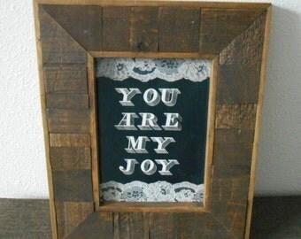 5x7 Lace You Are My Joy Matte Print