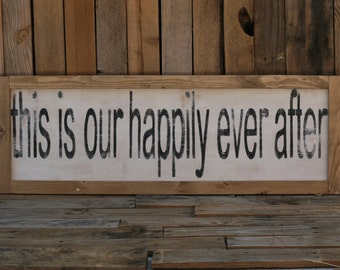 This Is Our Happy Ever After- Wood Sign