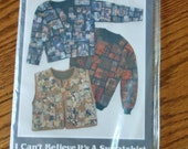 I Can't Believe It's a Sweatshirt Jacket Pullover Vest Back Porch Press Quilt Quilted Wearables Pattern Instructions