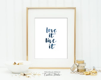 PRINTABLE ART | 8x10 Love it Live It | Instant digital download | Hand lettered in brush calligraphy | Navy