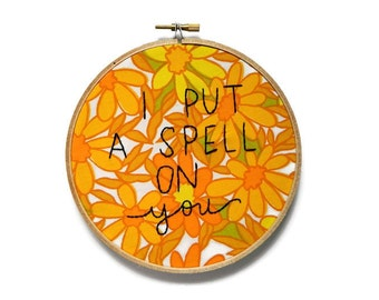 i put a spell on you embroidery hoop wall art