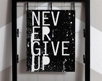 Never Give Up Art Print, Never Give Up, Encouraging Wall Art, Edgy Message Art, Never Quit, Inspirational Wall Art, Dorm Wall  Art,