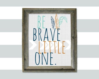 Be Brave Little One 8x10 print