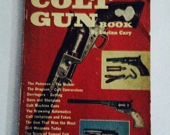 The Colt Gun Book by Lucian Cary