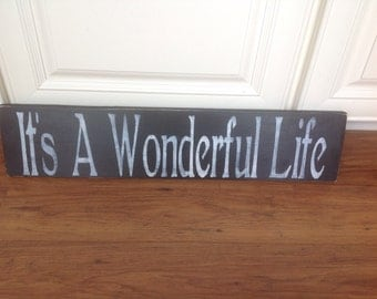 "Its a Wonderful Life sign 25"" x 6"""