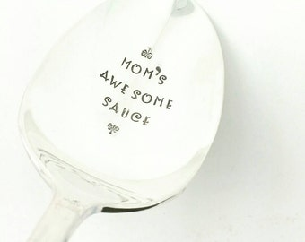 Serving Spoon  -Mom's Awesome Sauce, Stamped Spoon, Gift for Mom, Gift for Wife