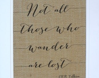 75% OFF SALE Burlap Print // Not all who wander are lost