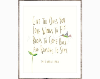Dalai Lama Quote Art - Give the Ones You Love - 8x10 - 11x14 - Printable PDF