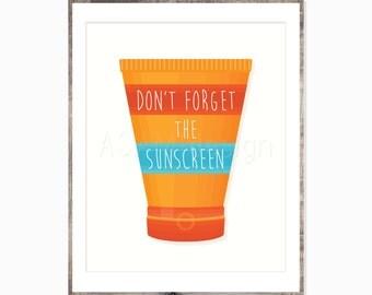 Don't Forget The Sunscreen Art - UV Warning - 8x10 - 11x14 - Printable PDF
