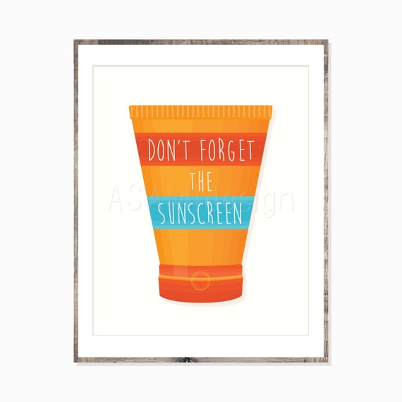 Don 39 t forget the sunscreen art uv warning 8x10 11x14 for 11x14 paper size