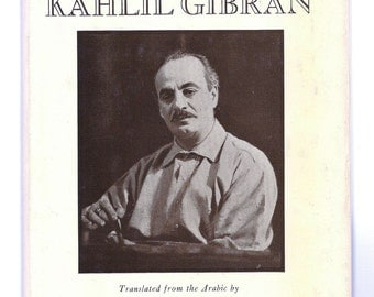 KAHLIL GIBRAN Prose Poems, Translated from Arabic by Andrew Ghareeb, 1964