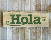 Hola Sign in Pine Green -  Rustic Wooden Hand Painted Door or Wall Sign