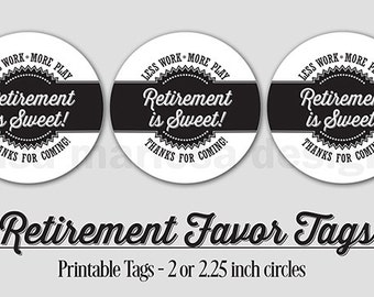 Retirement Favor Tags, PRINTABLE, Black, 2 or 2.25 Inch, Retirement is Sweet Thank You Tag,