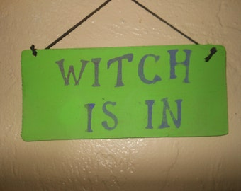 Witch Is In    Witch Is Out