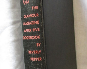 "1952 Vintage cookbook  entitled "" THe Glamour Magazine After FIve Cookbook""   by Beverly Pepper - Estate find!"