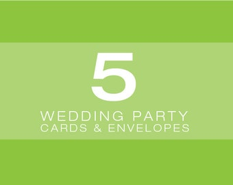 SET OF 5 Wedding Party Cards and Envelopes