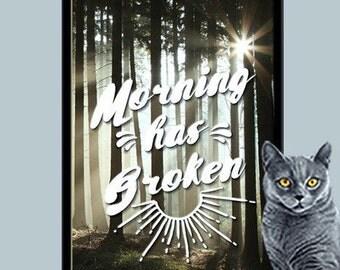 Morning Has Broken - Digital Art Print - Instant Download - 8 x 10 - Inspirational
