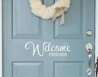 Welcome Door Decal | Welcome Friends | Wall Decal | Front Door Decal | Entryway Decal | Vinyl Lettering | Home Decor CE57