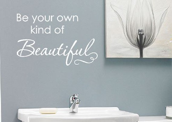 Be Your Own Kind Of Beautiful Vinyl Wall By