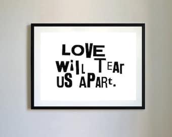 Love Will Tear Us Apart Letterpress Print.