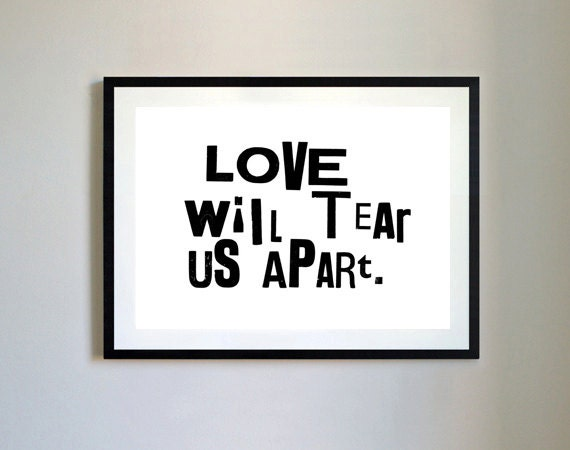 Love Will Tear Us Apart Letterpress Print.