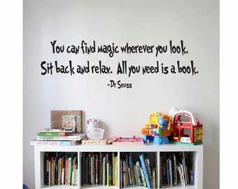 Dr Seuss Quote Sign Vinyl Decal Sticker    ---     wall lettering you can find magic whever you look suess kids read reading learn books