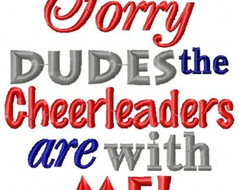 Embroidery Design: Sorry Dudes the Cheerleaders are with Me Instant Download Chickpea 4x4, 5x7
