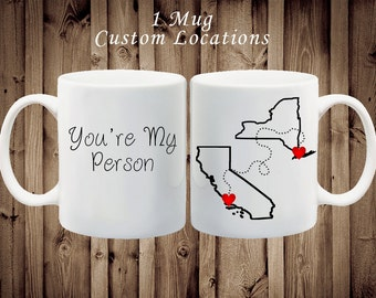 You're my person mug. Long distance relationship mug. Grey's Anatomy mug. Cute Quote Mug. States Mug.