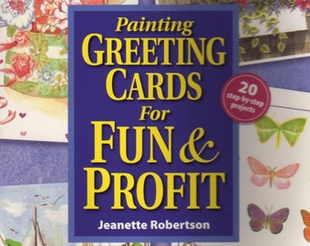 Painting Greeting Cards for Fun & Profit by Jeanette Robertson