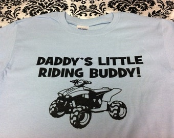 Daddy's little riding buddy ATV 4 wheeler quad kids youth toddler tshirt size and color choice short sleeve new girl or boy