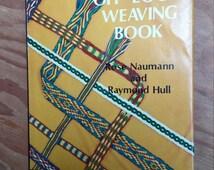 Off Loom Weaving Book by Rose Naumann Raymond Hull Arts Crafts Weaving Instruction Vintage Hardback 1970s Crafting Supply.