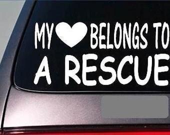 "Rescue My Heart Belongs Sticker *G577* 8"" Vinyl Dog Cat Shelter Adopt Puppy"