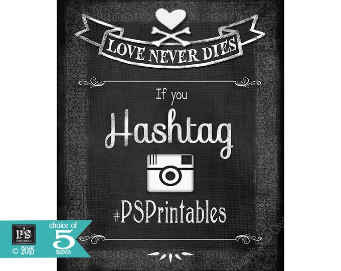 Personalized If You Hashtag Wedding diy printable - Love Never Dies Halloween Wedding Collection