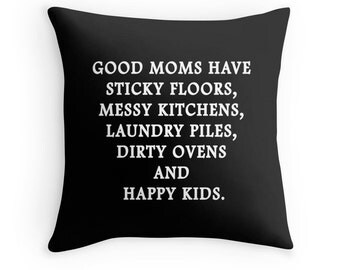 Mom Quote, Mom Pillow, Mom Throw Pillow, Mother Pillow, Mom Toss Pillow, Mom Gift, Mother Quote, Quotes for Mom, Gift for Mom, Mother's Day