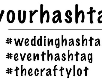Hashtag Decal | Wedding, Party, Event Hashtags | #yourhashtag