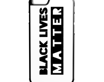 Black Lives Matter iPhone Galaxy Note LG HTC Protective Hybrid Rubber Hard Plastic Snap on Case white