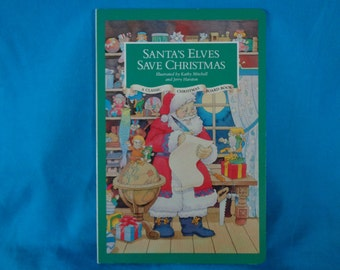 vintage 1991 Santa's Elves Save Christmas A Classic Christmas Board Book