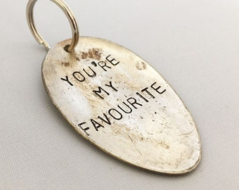 Hand stamped spoon key ring; you're my favourite.  Handmade in the uk
