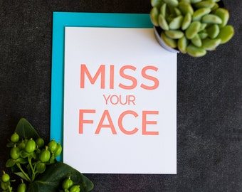 Miss You Card. Miss Your Face Letterpress Card