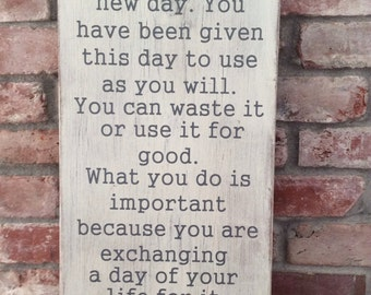 This is the beginning of a new day...let it be something good. Inspirational painted wood sign.