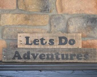 Rustic cabin decor, Lets Do Adventures  sign, mountain cabin decor, country farmhouse decor, wood words signs