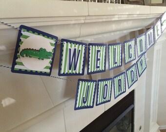 Welcome Name Alligator Banner* 1st Birthday Banner* Green and Navy Banner* Welcome Baby Banner* Baby Shower Banner* Boy Birthday Banner*
